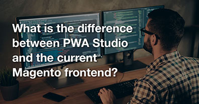 What is the difference between PWA Studio and the current Magento frontend